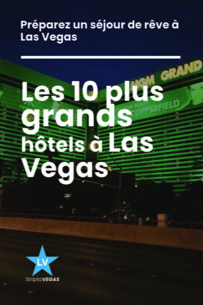 10 plus grands hotels las vegas c