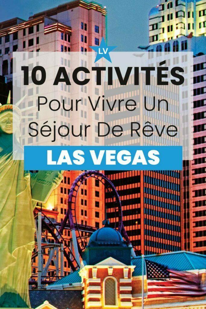 10 activites pour vivre sejour reve las vegas