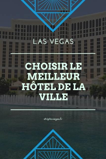 choisir meilleur hotel las vegas 427641c
