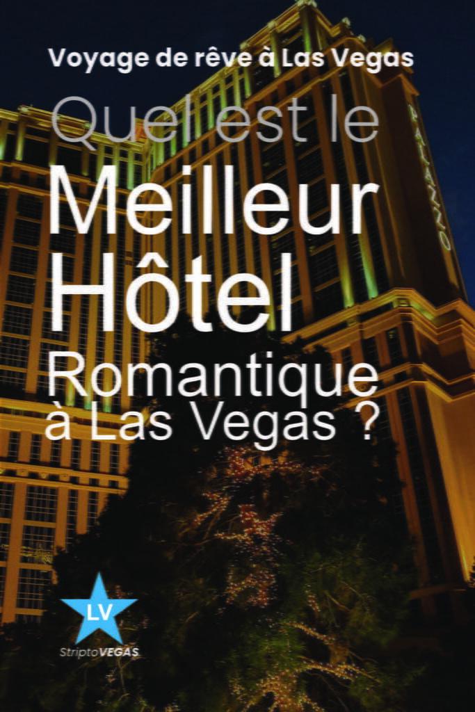 quel meilleur hotel romantique las vegas