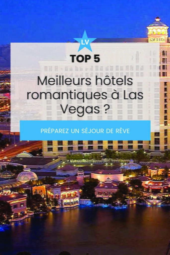 top 5 meilleur hotel romantique las vegas
