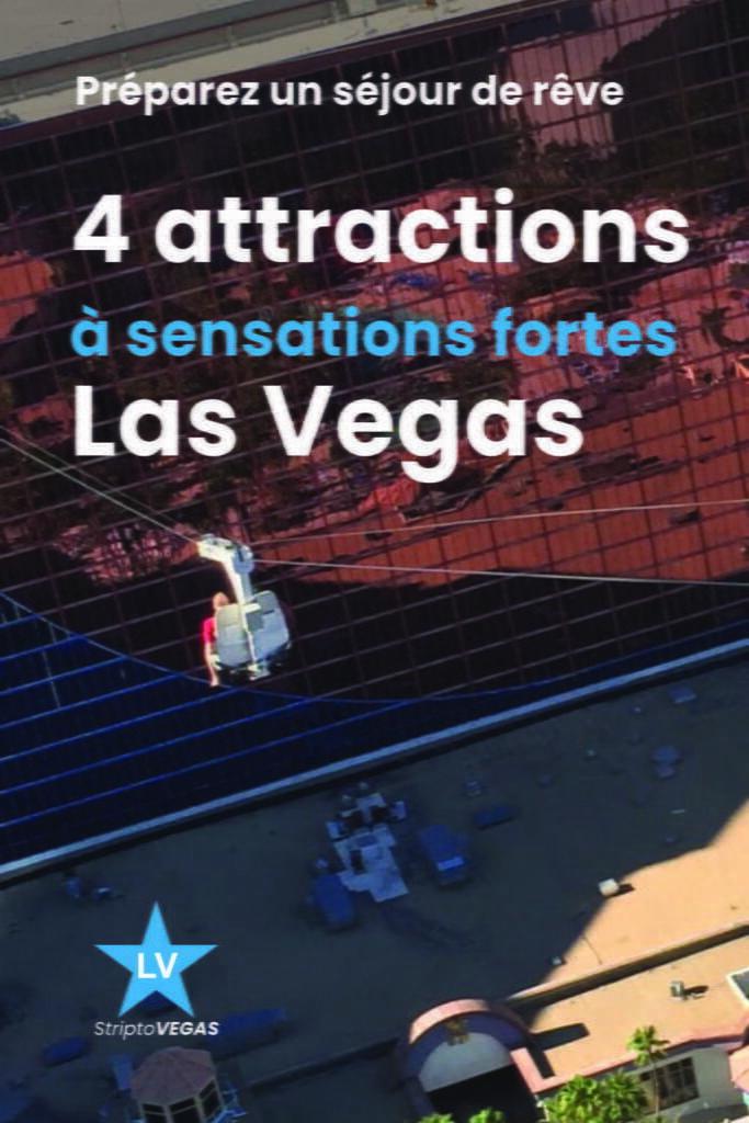 4 attractions sensations fortes las vegas