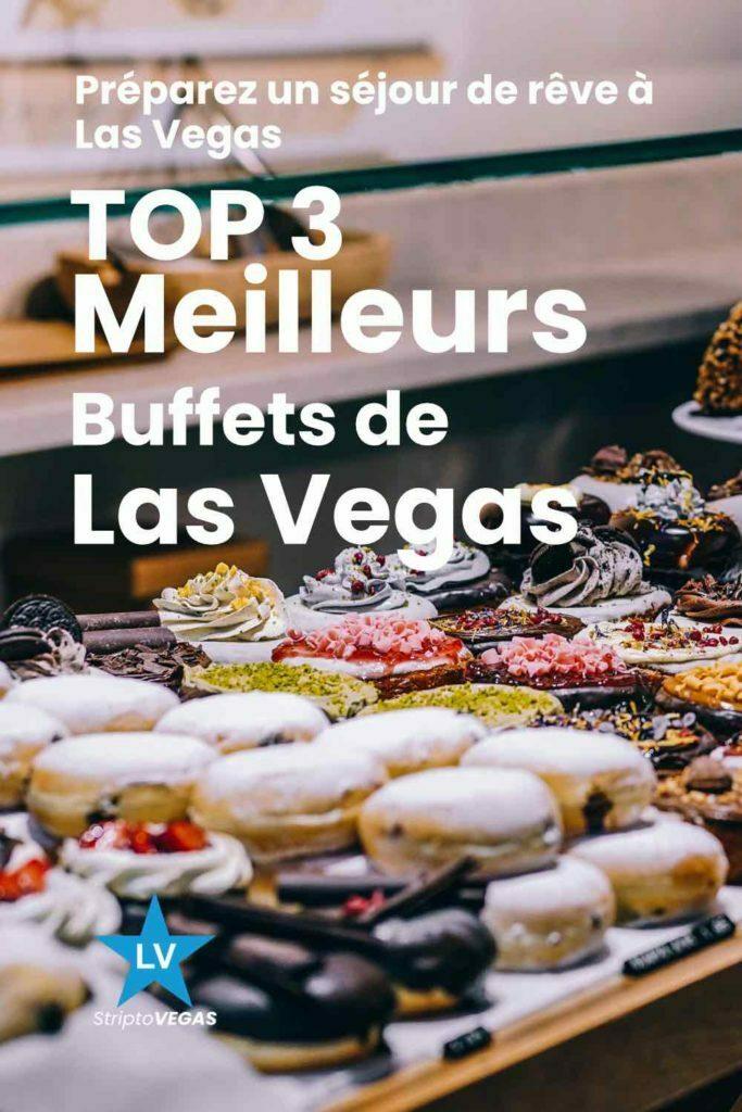 top 3 meilleurs buffets las vegas